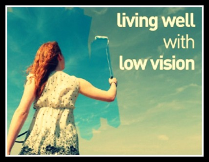 living well with low vision